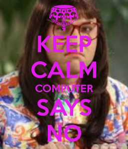 keep-calm-computer-says-no-1